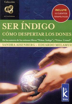 SER INDIGO -COMO DESPERTAR LOS DONES-     (COL.INFINITO)