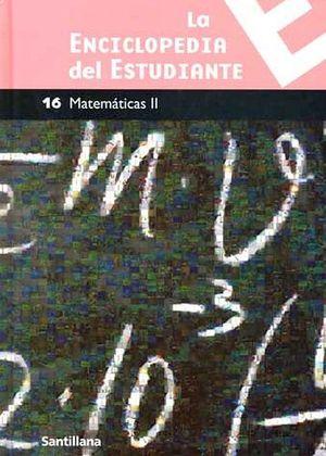 MATEMATICAS II NO.16 -ENCICLOPEDIA DEL ESTUDIANTE-