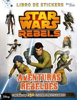 STAR WARS REBELS -AVENTURAS REBELDES- (LIBRO DE STICKERS)