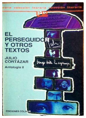 PERSEGUIDOR Y OTROS TEXTOS, EL -ANTOLOGIA II-