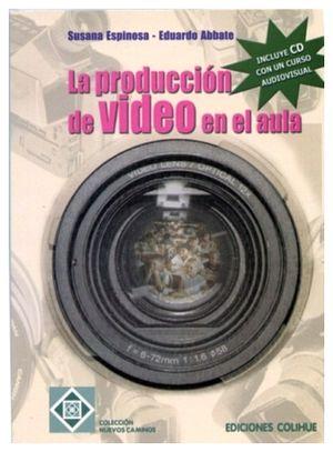 PRODUCCION DE VIDEO EN EL AULA, LA  (C/CD)