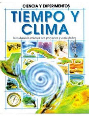 TIEMPO Y CLIMA   (CIENCIA Y EXPERIMENTOS)