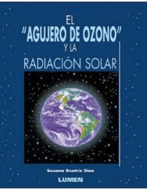 AGUJERO DE OZONO Y LA RADIACION SOLAR, EL
