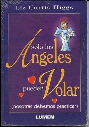 SOLO LOS ANGELES PUEDEN VOLAR