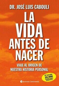 VIDA ANTES DE NACER, LA -VIAJE AL ORIGEN DE NUESTRA HISTORIA-