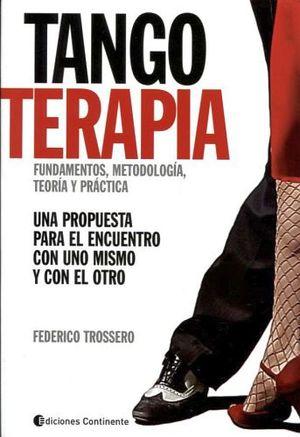 TANGO TERAPIA -FUNDAMENTOS, METODOLOGIA, TEORIA Y PRACTICA-