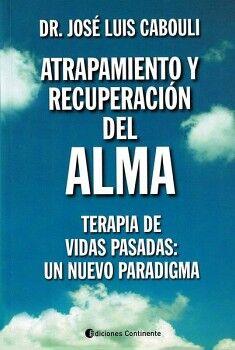 ATRAPAMIENTO Y RECUPERACION DEL ALMA -TERAPIA DE VIDAS PASADAS-