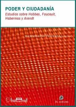 PODER Y CIUDADANÍA: ESTUDIOS SOBRE HOBBES, FOUCAULT, HABERMAS Y ARENDT