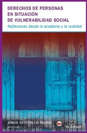 DERECHOS DE PERSONAS EN SITUACIÓN DE VULNERABILIDAD SOCIAL: REFLEXIONES DESDE LA ACADEMIA Y LA REALIDAD