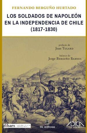 LOS SOLDADOS DE NAPOLEÓN EN LA INDEPENDENCIA DE CHILE (1817-1830)