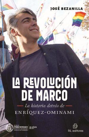 LA REVOLUCIÓN DE MARCO: LA HISTORIA DETRÁS DE ENRÍQUEZ-OMINAMI