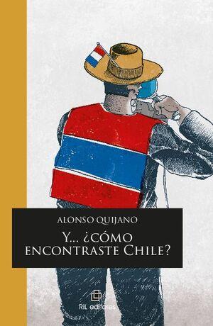 Y... ¿CÓMO ENCONTRASTE CHILE?
