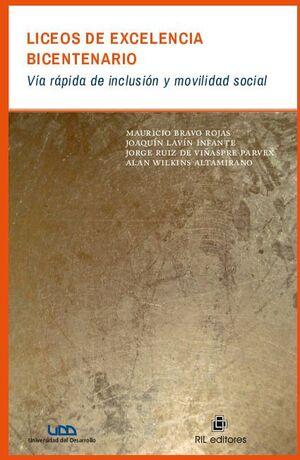 LICEOS DE EXCELENCIA BICENTENARIO: VÍA RÁPIDA DE INCLUSIÓN Y MOVILIDAD SOCIAL