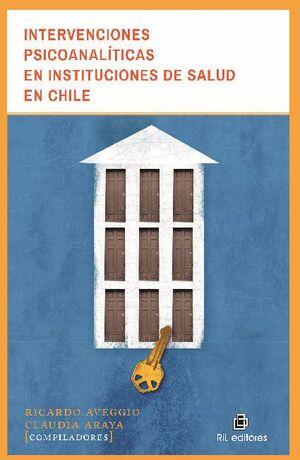 INTERVENCIONES PSICOANALÍTICAS EN INSTITUCIONES DE SALUD EN CHILE