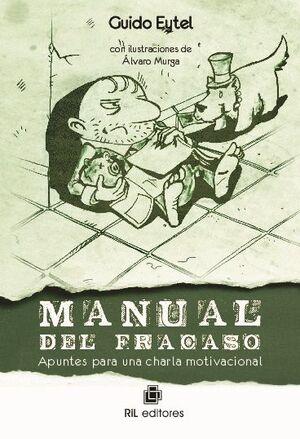 MANUAL DEL FRACASO: APUNTES PARA UNA CHARLA MOTIVACIONAL