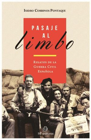 PASAJE AL LIMBO: RELATOS DE LA GUERRA CIVIL ESPAÑOLA