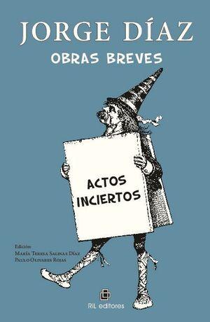 OBRAS BREVES: ACTOS INCIERTOS