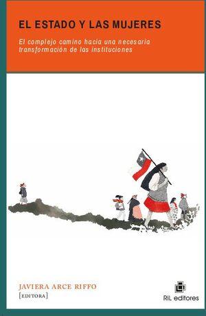 EL ESTADO Y LAS MUJERES: EL COMPLEJO CAMINO HACIA UNA NECESARIA TRANSFORMACIÓN DE LAS INSTITUCIONES