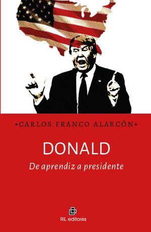 DONALD: DE APRENDIZ A PRESIDENTE