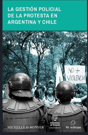 LA GESTIÓN POLICIAL DE LA PROTESTA EN ARGENTINA Y CHILE