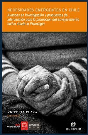 NECESIDADES EMERGENTES EN CHILE: AVANCES EN INVESTIGACIÓN Y PROPUESTAS DE INTERVENCIÓN PARA LA PROMOCIÓN DEL ENVEJECIMIE