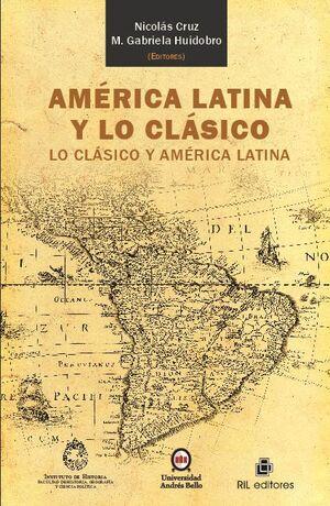 AMÉRICA LATINA Y LO CLÁSICO: LO CLÁSICO Y AMÉRICA LATINA