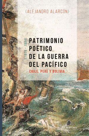 PATRIMONIO POÉTICO DE LA GUERRA DEL PACÍFICO: CHILE, PERÚ Y BOLIVIA