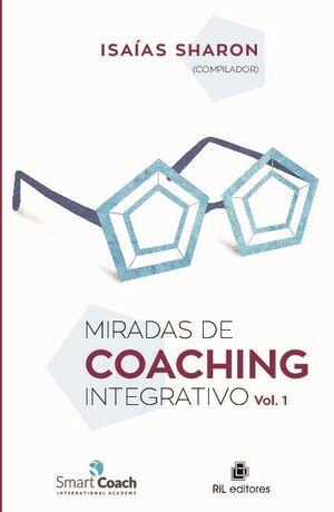 MIRADAS DE COACHING INTEGRATIVO VOL. 1