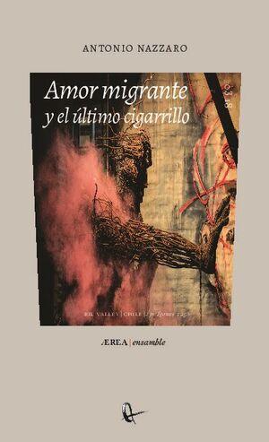 AMOR MIGRANTE Y EL ÚLTIMO CIGARRILLO