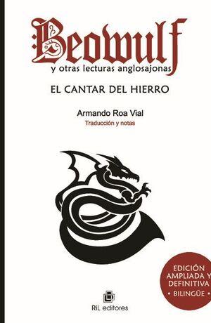 BEOWULF Y OTRAS LECTURAS ANGLOSAJONAS, EL CANTAR DEL HIERRO. EDICIÓN AMPLIADA Y DEFINITIVA