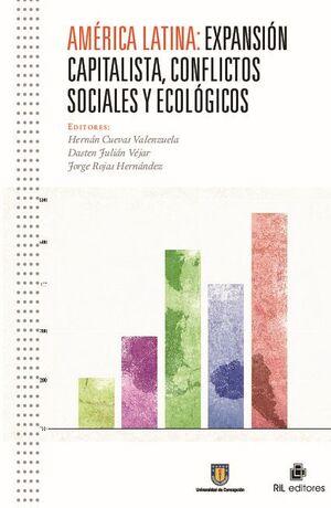 AMÉRICA LATINA: EXPANSIÓN CAPITALISTA, CONFLICTOS SOCIALES Y ECOLÓGICOS