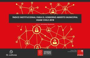 ÍNDICE INSTITUCIONAL PARA EL GOBIERNO ABIERTO MUNICIPAL IIGAM CHILE 2018