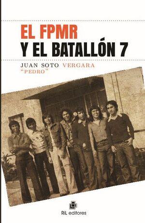 EL FPMR Y EL BATALLÓN 7