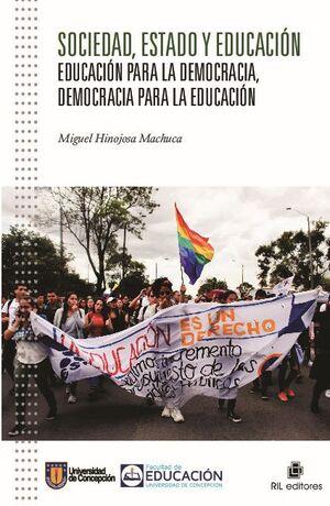 SOCIEDAD, ESTADO Y EDUCACIÓN: EDUCACIÓN PARA LA DEMOCRACIA, DEMOCRACIA PARA LA EDUCACIÓN