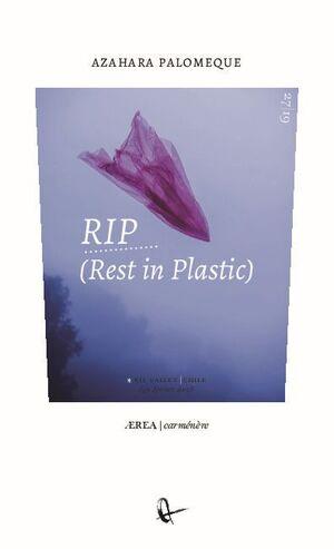 RIP (REST IN PLASTIC)