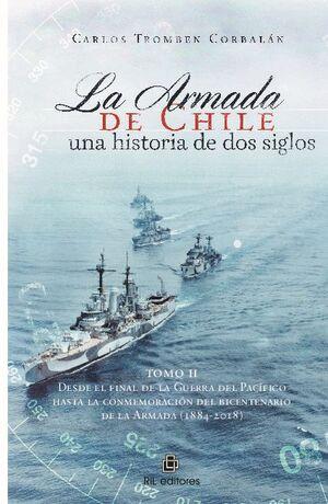 LA ARMADA DE CHILE, UNA HISTORIA DE DOS SIGLOS EN CONMEMORACIÓN DEL BICENTENARIO DE LA ARMADA DE CHILE (1817-2017). TOMO