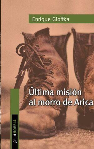 ÚLTIMA MISIÓN AL MORRO DE ARICA