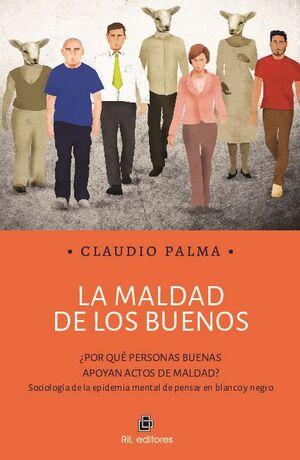 LA MALDAD DE LOS BUENOS: ¿POR QUÉ PERSONAS BUENAS APOYAN ACTOS DE MALDAD? SOCIOLOGÍA DE LA EPIDEMIA MENTAL DE PENSAR EN