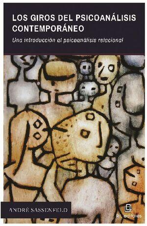 LOS GIROS DEL PSICOANÁLISIS CONTEMPORÁNEO: UNA INTRODUCCIÓN AL PSICOANÁLISIS RELACIONAL