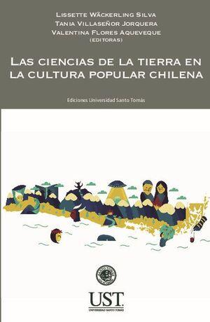 LAS CIENCIAS DE LA TIERRA EN LA CULTURA POPULAR CHILENA