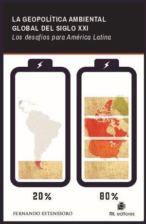 LA GEOPOLÍTICA AMBIENTAL GLOBAL DEL SIGLO XXI: LOS DESAFÍOS PARA AMÉRICA LATINA