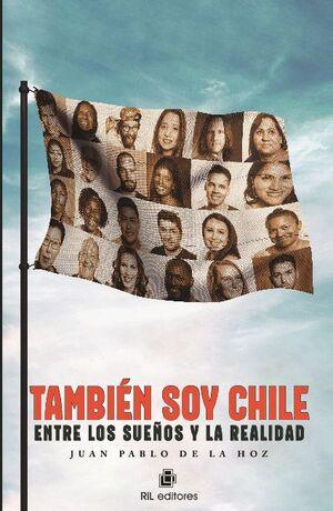 TAMBIÉN SOY CHILE: ENTRE LOS SUEÑOS Y LA REALIDAD