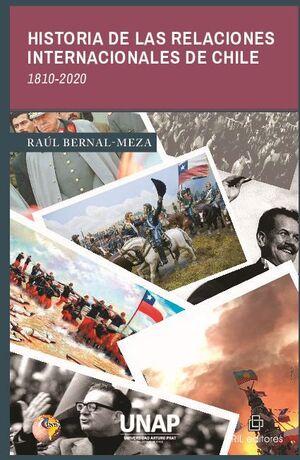 HISTORIA DE LAS RELACIONES INTERNACIONALES DE CHILE. 1810-2020