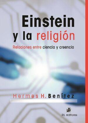EINSTEIN Y LA RELIGIÓN: UN ESTUDIO SOBRE CIENCIA Y CREENCIA
