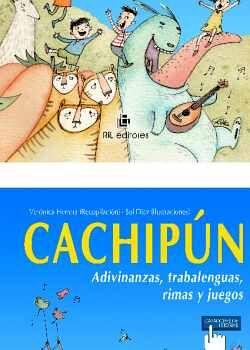 CACHIPÚN: ADIVINANZAS, TRABALENGUAS, RIMAS Y JUEGOS