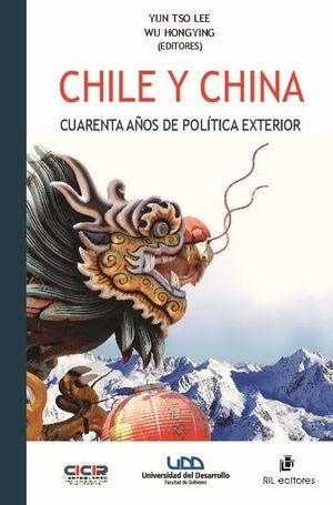CHILE Y CHINA. CUARENTA AÑOS DE POLÍTICA EXTERIOR: UNA TRAYECTORIA DE CONTINUIDAD Y PERSEVERANCIA