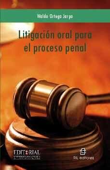 LITIGACIÓN ORAL EN EL PROCESO PENAL