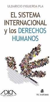 EL SISTEMA INTERNACIONAL Y LOS DERECHOS HUMANOS