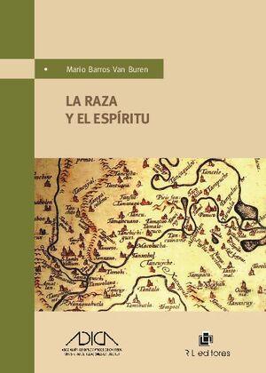 LA RAZA Y EL ESPÍRITU: CINCO ENSAYOS SOBRE LA PERSONALIDAD HISTÓRICA DE AMÉRICA LATINA