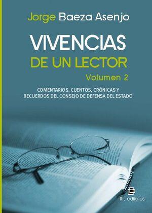 VIVENCIAS DE UN LECTOR. VOLUMEN 2: COMENTARIOS, CUENTOS, CRÓNICAS Y RECUERDOS DEL CONSEJO DE DEFENSA DEL ESTADO